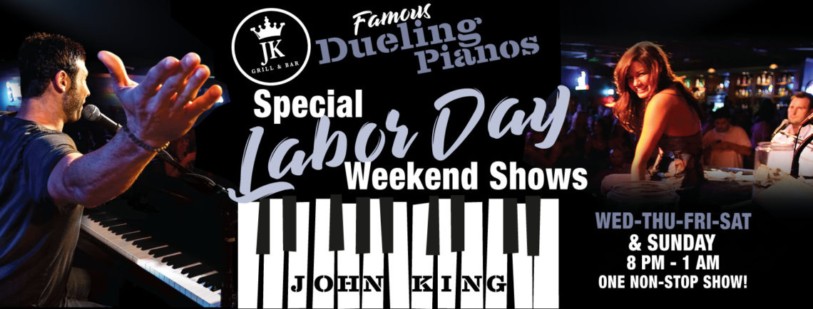 Join us for Labor Day dueling pianos at John King