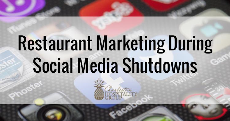 Restaurant Marketing During Social Media Shutdowns